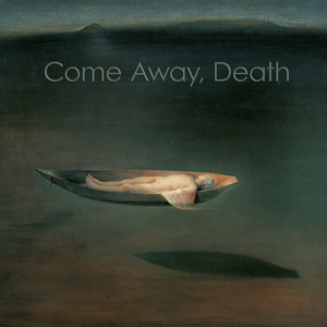 Come Away, Death (2L-064-SACD)