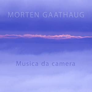 MORTEN GAATHAUG - Musica da camera